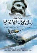 From Dogfight to Diplomacy: A Spitfire Pilot's Log 1932-1958