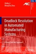 Deadlock Resolution in Automated Manufacturing Systems