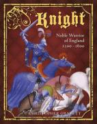 Knight: Noble Warrior of England 1200-1600