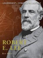 Robert E. Lee: Leadership, Strategy, Conflict
