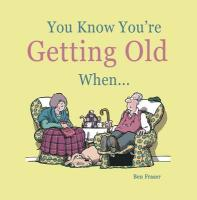 You Know You're Getting Old When...