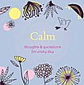 Calm: Thoughts & Quotations for Every Day - Angela Davey