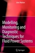Modelling, Monitoring and Diagnostic Techniques for Fluid Power Systems