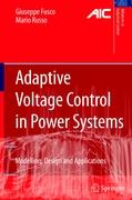 Adaptive Voltage Control in Power Systems: Modeling, Design and Applications (Advances in Industrial Control)
