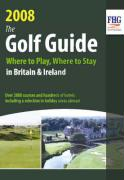 The Golf Guide: Where to Play, Where to Stay in Britain & Ireland