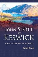 John Stott at Keswick: A Lifetime of Preaching