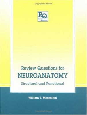 Review Questions for Neuroanatomy : Structural and Functional - William T. Mosenthal