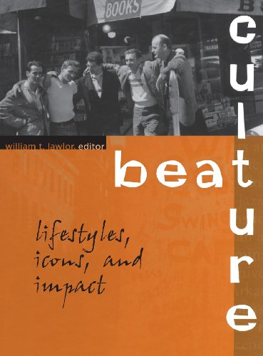 Beat Culture: Lifestyles, Icons, and Impact - William T Lawlor
