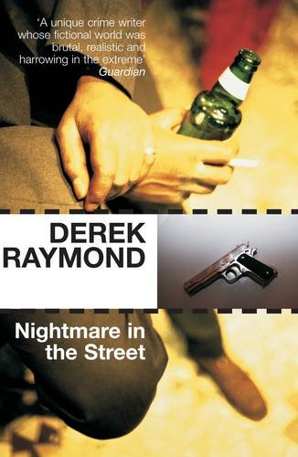 Nightmare in the Street - Derek Raymond