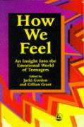 How We Feel: An Insight Into the Emotional World of Teenagers