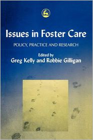 Issues in Foster Care: The Personal, the Professional and the Organisational