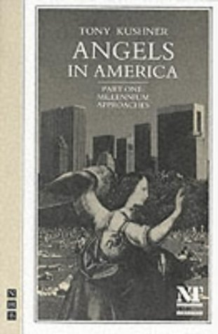 Angels in America: Part One: Millennium Approaches: A Gay Fantasia on National Themes (Pt.1) - Tony Kushner