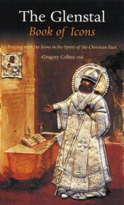 The Glenstal Book of Icons: Praying with the Glenstal Icons - Collins, Gregory