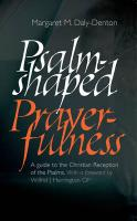 Psalm-Shaped Prayerfulness: A Guide to the Christian Reception of the Psalms