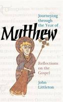Journeying Through the Year of Matthew: Reflections on the Gospel