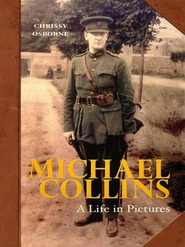 Michael Collins: A Life in Pictures - Chrissy Osborne