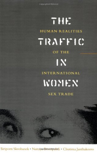 The Traffic in Women: Human Realities of the International Sex Trade (Global Issues) - Siriporn Skrobanek; Nataya Boonpakdee; Chutima Jantateero