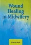Wound Healing in Midwifery