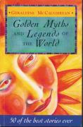 Golden Myths and Legends of the World: 50 of the Best Stories Ever