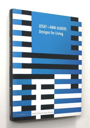 Josef and Anni Albers. Designs for Living - Various, Josef Albers, Anni Albers