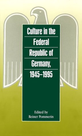 Culture in the Federal Republic of Germany, 1945-1995 (German Historical Perspectives) - Reiner Pommerin