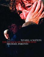 To Kill a Nation: The Attack on Yugoslavia