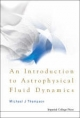 An Introduction to Astrophysical Fluid Dynamics
