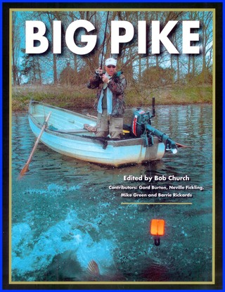 BIG PIKE. Edited by Bob Church. Contributors: Gord Burton, Neville Fickling, Mike Green and Barrie Rickards. - Church (Bob). Editor. With Gord Burton, Neville Fickling, Mike Green and Barrie Rickards.
