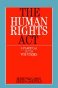 The Human Rights ACT: A Practical Guide for Nurses