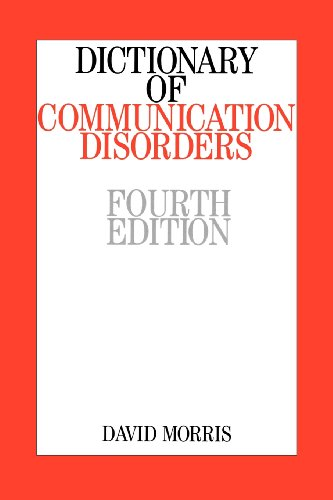 Dictionary of Communication Disorders - David Morris