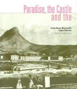 Paradise, the Castle and the Vineyard: Lady Anne Barnard's Cape Diaries