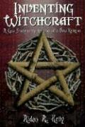 Inventing Witchcraft: A Case Study in the Creation of a New Religion