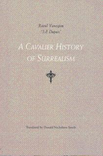 A Cavalier History of Surrealism - Vaneigem, Raoul; Nicholson-Smith, Donald (Translated by)