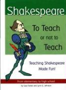 Shakespeare: To Teach or Not to Teach