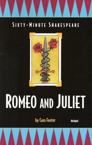Romeo and Juliet: Sixty-Minute Shakespeare Series - Cass Foster