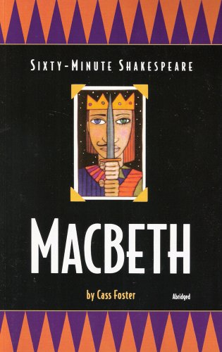 Macbeth: Sixty-Minute Shakespeare Series - Cass Foster