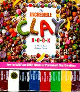 The Incredible Clay Book [With 8 One-Ounce Bricks of Polymer Clay]