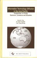 Information Technology Diffusion in the Asia Pacific: Perspectives on Policy, Electronic Commerce and Education