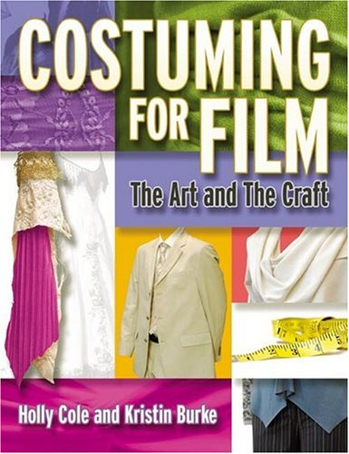 Costuming for Film: The Art and the Craft - Holly Cole, Kristin M. Burke