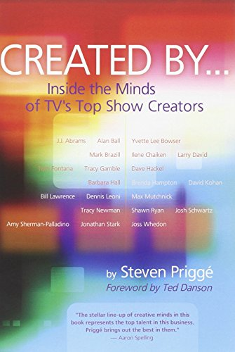 Created By: Inside the Minds of TV's Top Show Creators - Steven Prigge