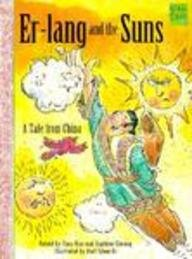 Er-Lang and the Suns: A Tale from China (Mondo Folktales) - Karl Edwards; Tony Guo; Euphine Cheung
