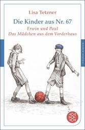 Die Kinder aus Nr. 67, Band 1 und 2: Erwin und Paul, die Geschichte einer Freundschaft und Das Mädchen aus dem Vorderhaus