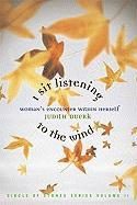 I Sit Listening to the Wind: Woman's Encounter Within Herself