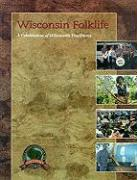 Wisconsin Folklife: A Celebration of Wisconsin Traditions