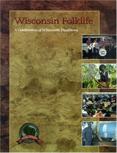 Wisconsin Folklife: A Celebration of Wisconsin Traditions - Richard March; Marshall Cook