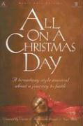 All on a Christmas Day: A Broadway Style Musical about a Journey to Faith