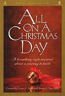 All on a Christmas Day: A Broadway Style Musical about a Journey to Faith (Lillenas Drama)