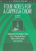 Four Noels for A Cappella Choir