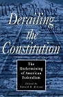 Derailing The Constitution: Undermining Of American Federalism - Edward B. Mclean