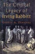 The Critical Legacy of Irving Babbitt